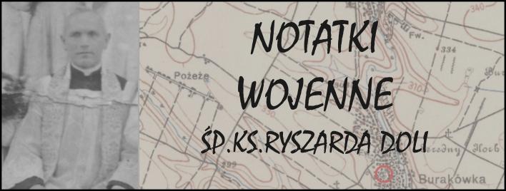 Notatki wojenne śp.ks.Ryszarda Doli cz.10