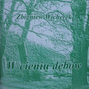 """""""Wcieniu dębów"""" - Zbigniew Wicherek iMalczewscy"""