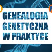 Genealogia genetyczna wpraktyce